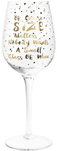 Large 'Size Matters' Wine Glass