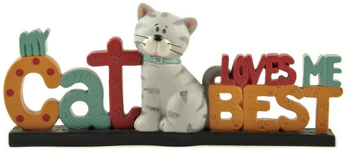 'My cat loves me best' Free Standing Ornament