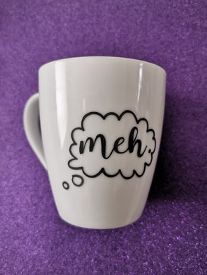 Customisable 'Meh' Mug- various options available