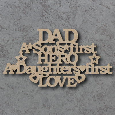 Customisable Wooden  'Dad - A Sons First Hero A Daughters First Love' Sign