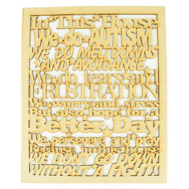 Customiseable Wooden 'In This House we do Autism' Plaque