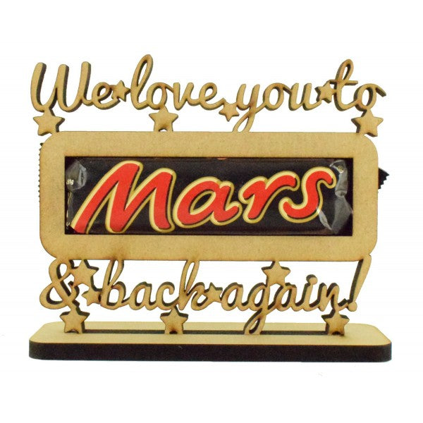 Customisable Wooden 'We love you to mars & back again!' Chocolate Bar Holder on a Stand