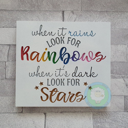 'When it rains look for Rainbows...' Engraved Wooden Plaque (6mm or 18mm) -  Available Plain or Decorated