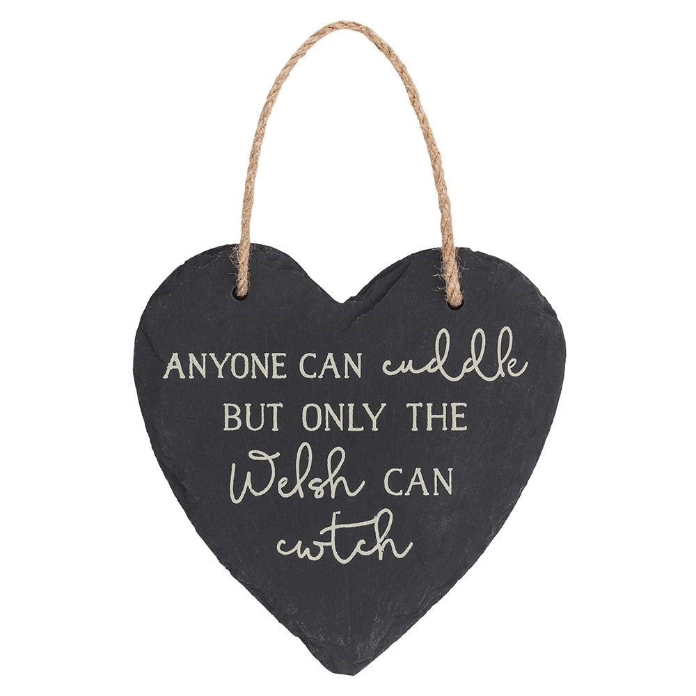 'Only the Welsh can Cwtch' Hanging Slate Heart Sign