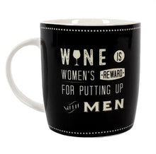 Retro Wine Mug: 'Wine is Women's reward for putting up with men'