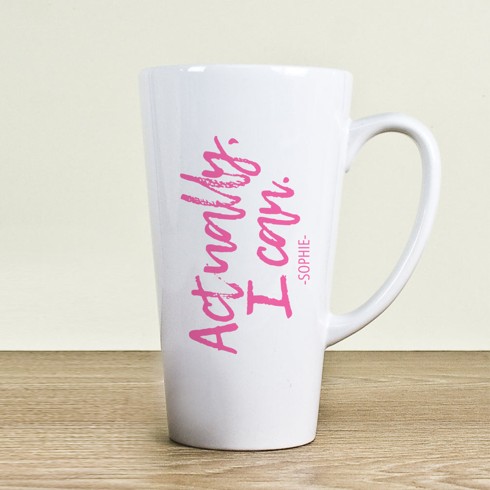 Personalised 'Actually I Can' Ceramic Latte Mug - Two Styles Available