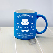 Personalised 'Astoundingly Good New Father' Matte Mug - Available in Blue, Green & Orange