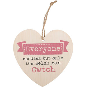 'Everyone Can Cuddle but only the Welsh can Cwtch' Hanging Heart Shaped Sign