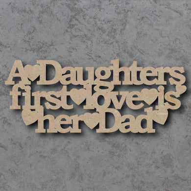 Customisable Wooden 'A Daughter's First love is her Dad/Daddy' Sign