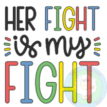 Customisable Autism 'His Fight / Her Fight / Their Fight...is My Fight