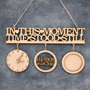 Personalised and Customisable 'In This Moment Time Stood Still' Sign