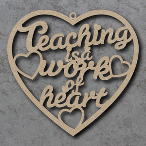 Customisable 'Teaching is a Work of Heart' Wooden Plaque/Hanging Sign