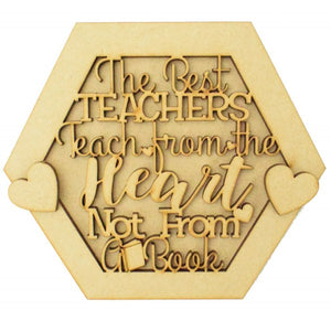 Customisable 'The Best Teachers Teach from the Heart Not From A Book' Hexagon Sign