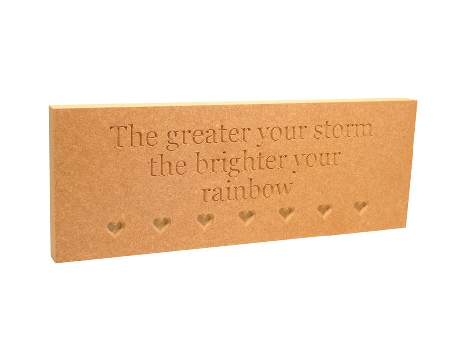 Customised 'The greater your storm the brighter your rainbow' Engraved Wooden Plaque (18mm)