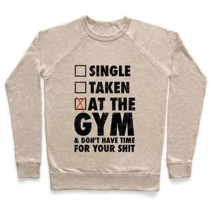 AT THE GYM & DON'T HAVE TIME FOR YOUR SHIT CREWNECK SWEATSHIRT