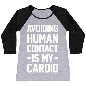 AVOIDING HUMAN CONTACT IS MY CARDIO WOMEN'S TRI-BLEND BASEBALL TEE
