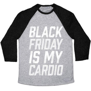 BLACK FRIDAY IS MY CARDIO UNISEX TRI-BLEND BASEBALL TEE