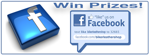 LIKE us on FaceBook to enter contests! OR Text LIKE BIKERLEATHERSHOP to 32665