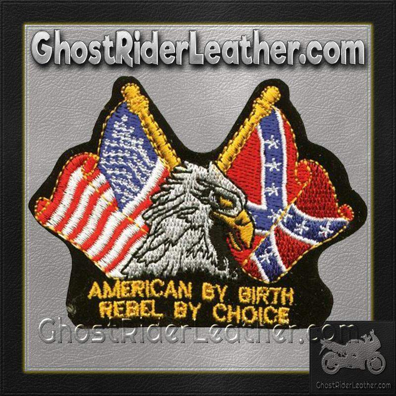 Eagle with American By Birth Rebel By Choice Patch - SKU GRL-PAT-B110-DL - Ghost Rider Leather