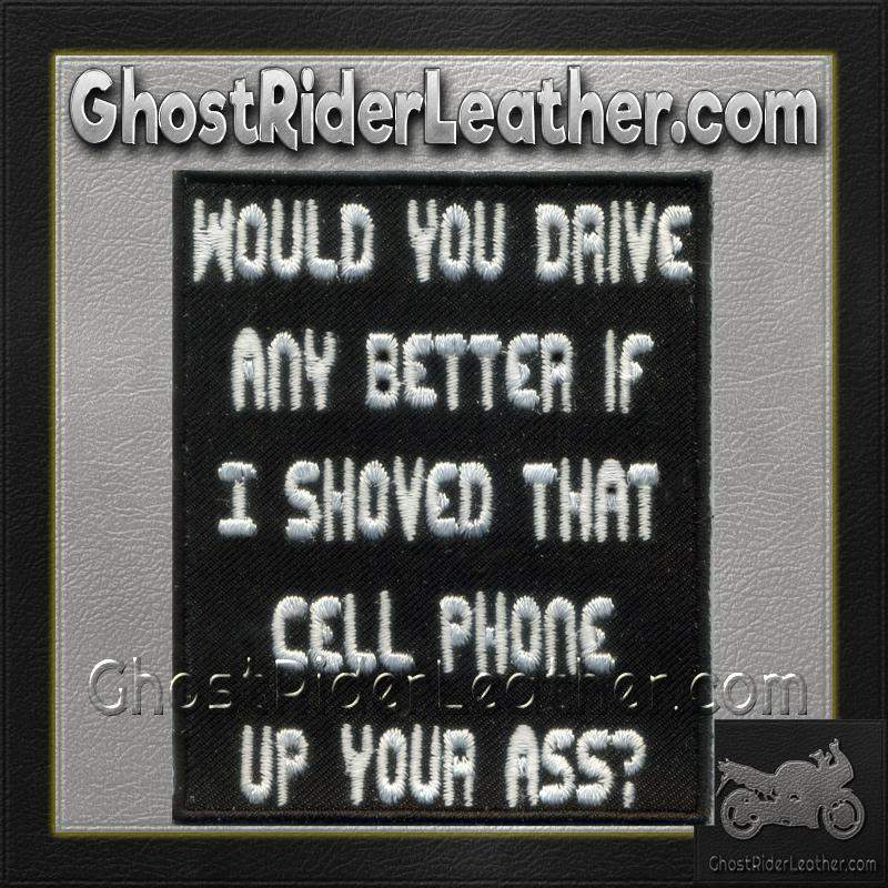 Would You Drive Any Better Patch - SKU GRL-HI004-HI-biker patch-Ghost Rider Leather