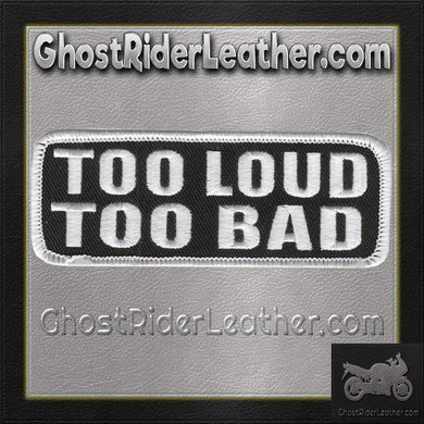 Too Loud Too Bad Motorcycle Vest Patch - SKU GRL-PPL9203-HI - Ghost Rider Leather