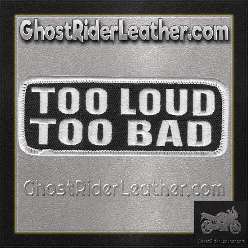Too Loud Too Bad Motorcycle Vest Patch - SKU GRL-PPL9203-HI-biker patch-Ghost Rider Leather