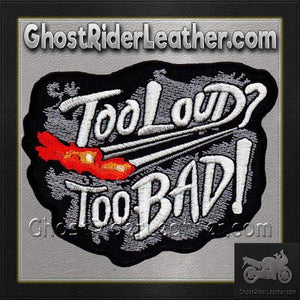 Too Loud Too Bad Motorcycle Pipes Vest Patch - Small - SKU GRL-PPA4160-HI-biker patch-Ghost Rider Leather