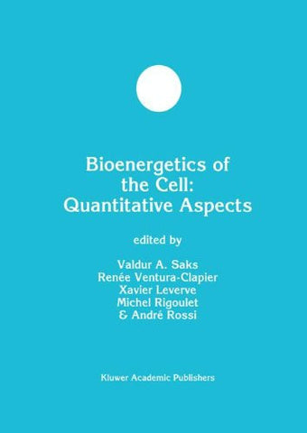 Bioenergetics of the Cell: Quantitative Aspects (Developments in Molecular and Cellular Biochemistry)