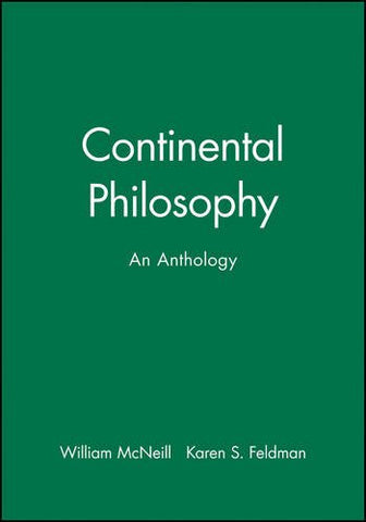 Continental Philosophy: An Anthology