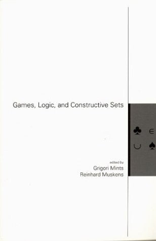 Games, Logic, and Constructive Sets (Lecture Notes)