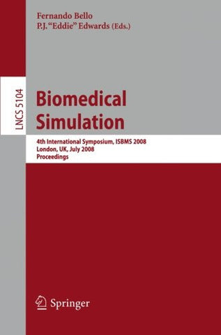 Biomedical Simulation: 4th International Symposium, ISBMS 2008, London, UK, July 7-8, 2008, Proceedings (Lecture Notes in Computer Science)