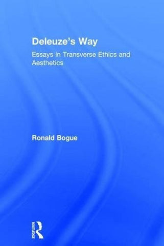 Deleuze's Way: Essays in Transverse Ethics and Aesthetics