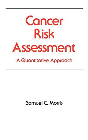 Cancer Risk Assessment: A Quantitative Approach (Occupational Safety and Health)