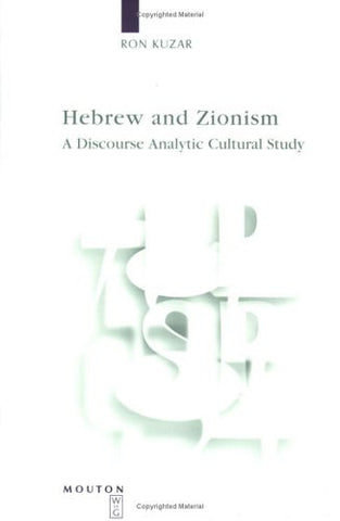 Hebrew and Zionism (Language, Power, and Social Process)
