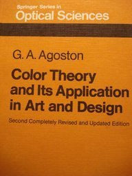 Color Theory and Its Application in Art and Design (With 55 Figures and 6 Color Plates) (IFIP Advances in Information and Communication Technology