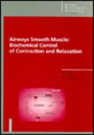 Airways Smooth Muscle: Biochemical Control of Contraction and Relaxation (Respiratory Pharmacology & Pharmacotherapy)