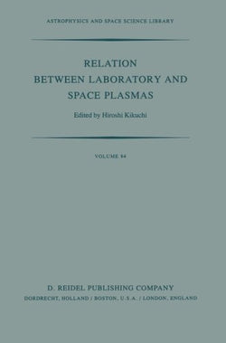 Relation Between Laboratory and Space Plasmas: Proceedings of the International Workshop held at Gakushi-Kaikan (University Alumni Association) To