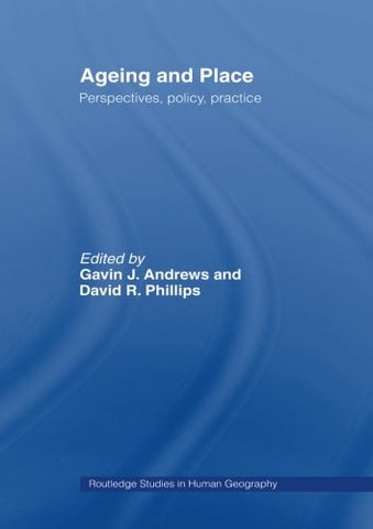 Ageing and Place (Routledge Studies in Human Geography)