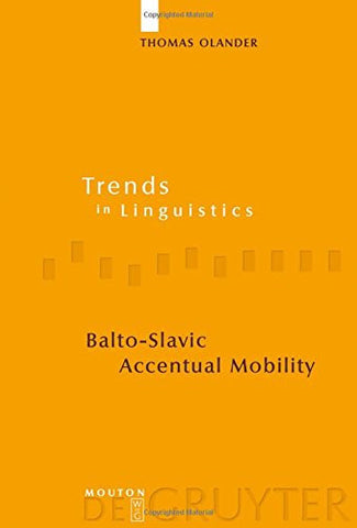 Balto-Slavic Accentual Mobility (Trends in Linguistics. Studies and Monographs [Tilsm])