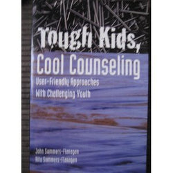 Tough Kids, Cool Counseling: User-Friendly Approaches With Challenging Youths