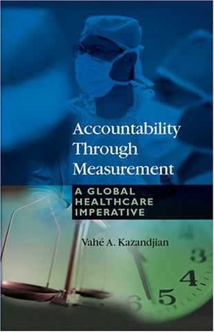 Accountability Through Measurement: A Global Healthcare Imperative