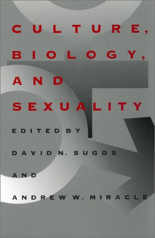 Culture, Biology, and Sexuality (Southern Anthropological Society Proceedings Ser.)