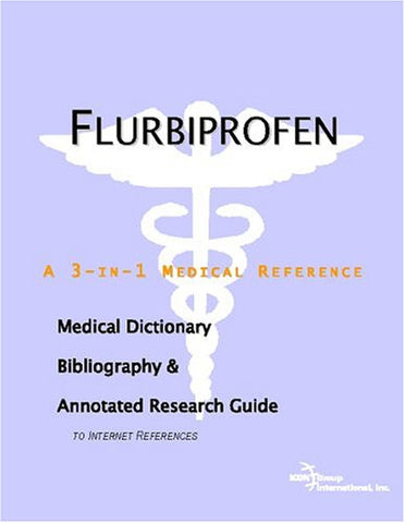 Flurbiprofen - A Medical Dictionary, Bibliography, and Annotated Research Guide to Internet References