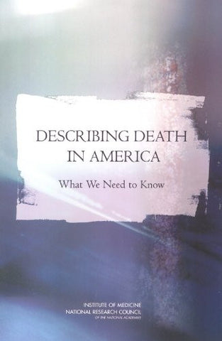 Describing Death in America: What We Need to Know
