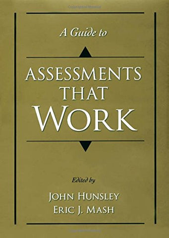 A Guide to Assessments That Work (Oxford Textbooks in Clinical Psychology)