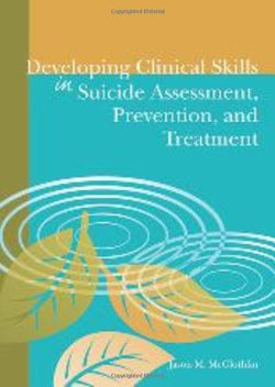 Developing Clinical Skills in Suicide Assessment, Prevention, and Treatment