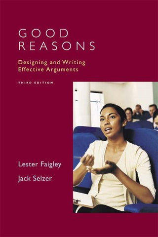 Good Reasons: Designing and Writing Effective Arguments (2nd Edition)