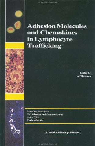 Adhesion Molecules and Chemokines in Lymphocyte Trafficking (Cell Adhesion and Communication)