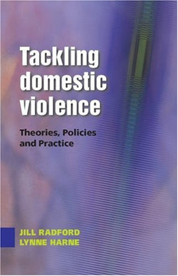 Tackling Domestic Violence: Theories, Policies and Practice (UK Higher Education OUP Humanities & Social Sciences Health & Social Welfare)