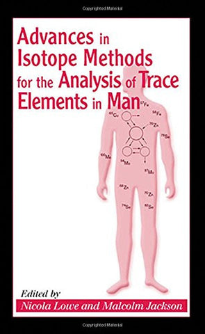 Advances in Isotope Methods for the Analysis of Trace Elements in Man (Modern Nutrition)